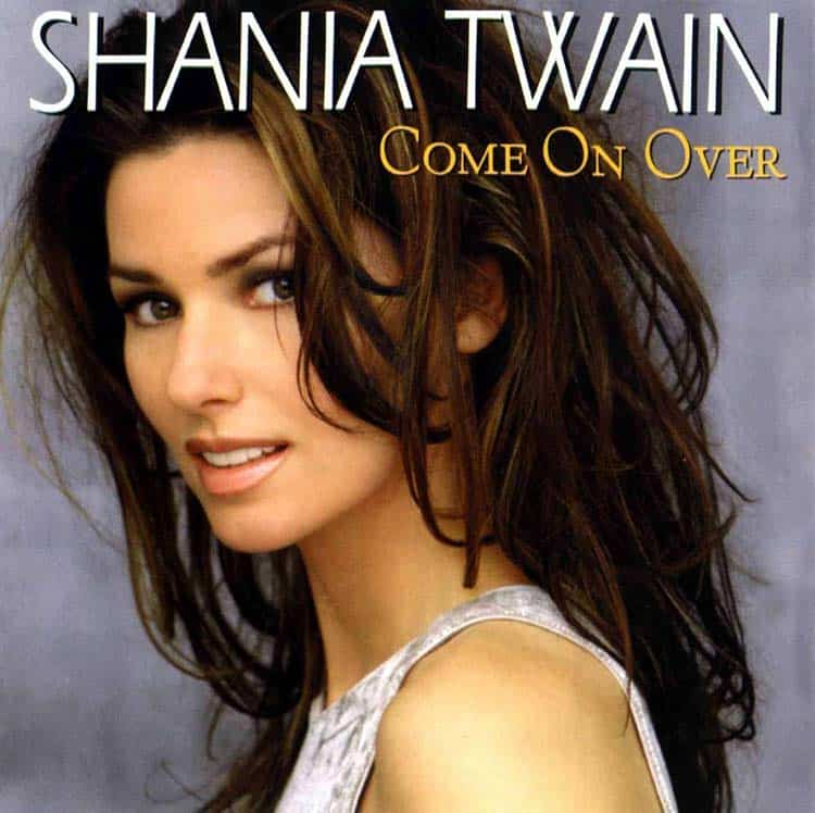 Shania Twain's 1997 album Come on Over.
